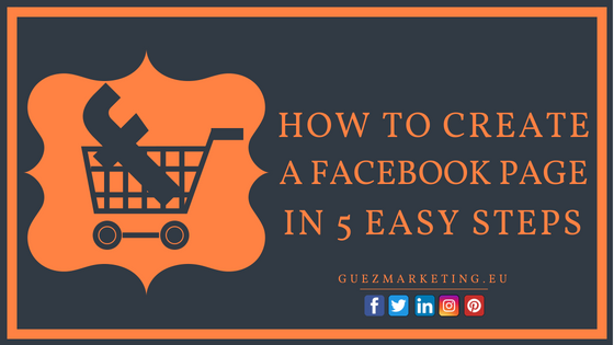 How to create a Facebook Business Page in 5 easy steps | Guez Marketing